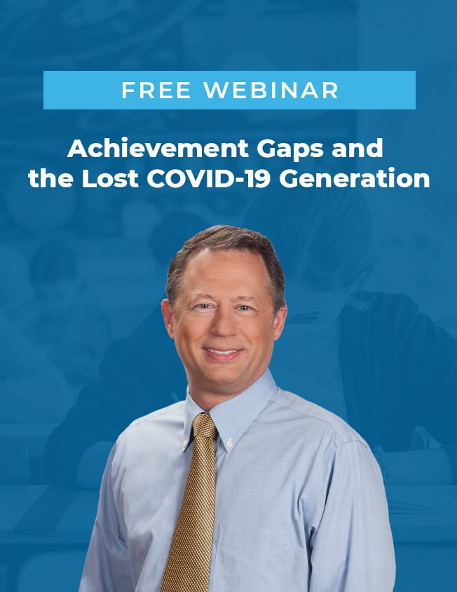 Achievement Gaps and the Lost COVID-19 Generation Webinar Replay