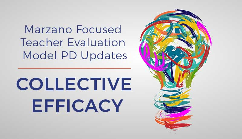 Colorful drawing of paint lines forming a lightbulb, which represents professional development ideas. The text next to the lightbulb says: Marzano Focused Teacher Evaluation Model PD Updates –Collective Efficacy.