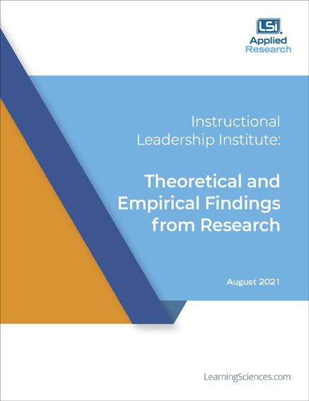 Instructional Leadership Institute: Theoretical and Empirical Findings from Research
